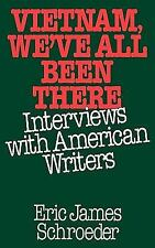 Vietnam, We've All Been There: Interviews with American Writers-ExLibrary
