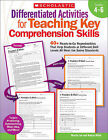 Differentiated Activities for Teaching Key Comprehension Skills, Grades 4-6: 40+ Ready-To-Go Reproducibles That Help Students at Different Skill Levels All Meet the Same Standards by Marcia Miller, Martin Lee (Paperback / softback)