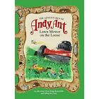 The Adventures of Andy Ant: Lawn Mower on the Loose by Gerald D. O'Nan (Paperback, 2014)