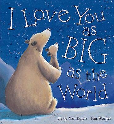 1 of 1 - I Love You As Big As The World by David Van Buren (Paperback, 2008)