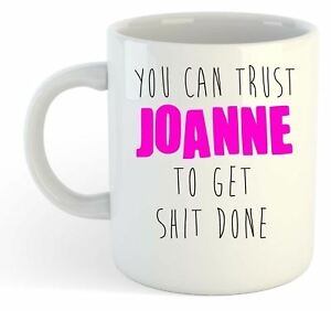 You-Can-Trust-Joanne-To-Get-S-t-Done-Funny-Named-Gift-Mug-Pink