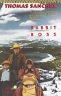 Rabbit Boss by Thomas Sanchez (Paperback, 1989)