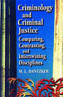 Criminology and Criminal Justice: Comparing, Contrasting and Intertwining Disciplines by M. L. Dantzker (Paperback, 1998)