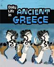 Daily Life in Ancient Greece by Don Nardo (Hardback, 2015)
