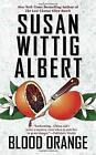 Blood Orange: A China Bayles Mystery by Susan Wittig Albert (Paperback, 2017)