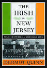 The Irish in New Jersey: Four Centuries of American Life by Dermot Quinn (Paperback, 2006)