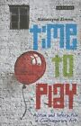 Time to Play: Action and Interaction in Contempororary Art by Katarzyna Zimna (Hardback, 2014)