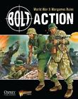 Bolt Action: Bolt Action: World War II Wargames Rules : World War II Wargaming Rules 1 by Rick Priestley, Warlord Games Staff and Alessio Cavatore (2012, Hardcover)