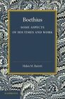 Boethius: Some Aspects of His Times and Work by Helen Marjorie Barrett (Paperback, 2014)