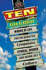 Ten: Words of Life for an Addicted, Compulsive, Cynical, Divided and Worn-Out Culture by Sean Gladding (Paperback / softback, 2013)
