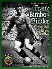 """Franz """"Bimbo"""" Binder von Franz Binder Jr. (2011, Gebundene Ausgabe)"""