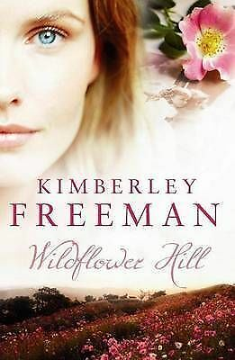 Wildflower Hill by Kimberley Freeman (Paperback, 2010)