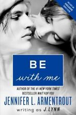 Wait for You Saga: Be with Me 2 by J. Lynn (2014, Paperback)