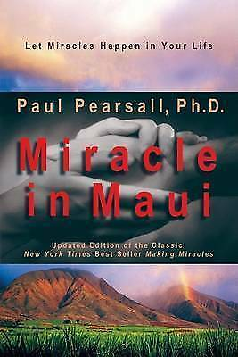 Miracle in Maui: let miracles happen in your life by Paul Pearsall (Paperback)