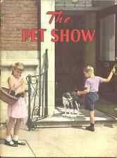THE PET SHOW Glenn Blough - 1951 VINTAGE SCIENCE - GREAT FOR HOMESCHOOLING