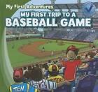 My First Trip to a Baseball Game by Katie Kawa (Hardback, 2012)