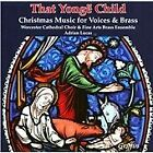That Yonge Child (Christmas Music For Voices & Brass, 2007)