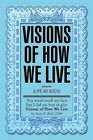 Visions of How We Live: (Life as Such) by Anne Hayward-Ball (Paperback / softback, 2013)