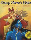 Crazy Horse's Vision by Joseph Bruchac 9781584302827 Paperback 2010