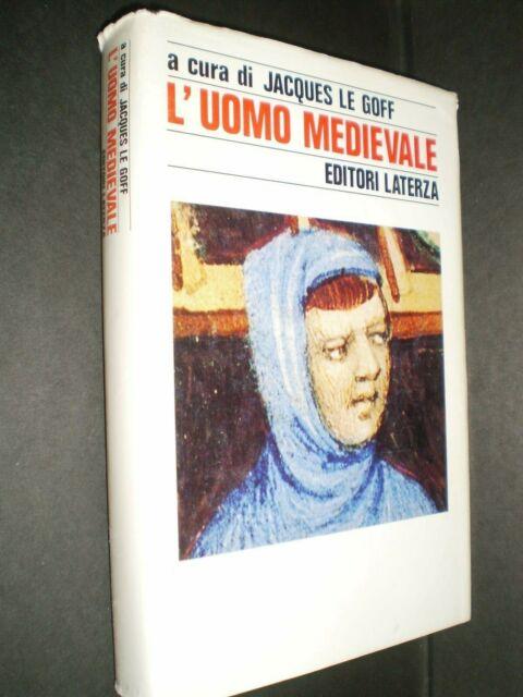 libro L'UOMO MEDIEVALE a cura di JACQUES LE GOFF editori LATERZA dicembre 1988