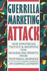 Guerrilla Marketing Attack: New Strategies, Tactics and Weapons for Winning Big Profits from Your Small Business by Jay Conrad Levinson (Paperback, 1989)