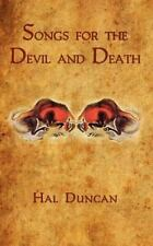 Songs for the Devil and Death by Hal Duncan (2011, Paperback)