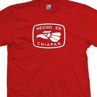 Hecho En Chiapas T-shirt - Tuxtla Gutiérrez Comitán Tapachula Mexico -all Colors