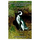 Penguins of The Falkland Islands and South America by Dr Mike Bingham 2001