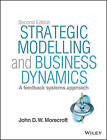 Strategic Modelling and Business Dynamics: A Feedback Systems Approach + Website by John Morecroft (Mixed media product, 2015)