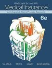 Workbook for Use with Medical Insurance: An Integrated Claims Process Approach by Amy L Blochowiak, Cynthia Newby, Joanne D Valerius, Nenna L Bayes (Paperback / softback, 2013)