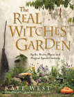 The Real Witches' Garden: Spells, Herbs, Plants and Magical Spaces Outdoors by Kate West (Paperback, 2004)