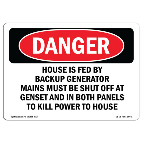 House Is Fed By Backup Generator Mains MustSign or Label OSHA Danger