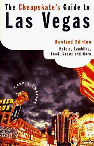 The Cheapskate's Guide to Vegas Revised ed: Hotels, Gambling, Food, Shows, and M