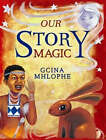 Our Story Magic by Gcina Mhlophe (Hardback, 2006)
