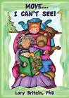 Move...I Can't See!: A Book about Sharing & Understanding by Lory Britain Phd (Paperback / softback, 2013)
