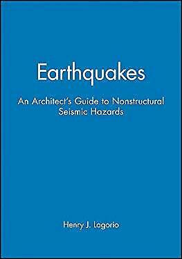 Earthquakes : An Architect's Guide to Nonstructural Seismic Hazards-ExLibrary