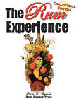 The Rum Experience - Collector's Edition: The Complete Rum Reference Guide by Luis K Ayala (Paperback / softback, 2010)