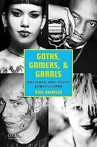 Goths-Gamers-and-Grrrls-Deviance-and-Youth-Subcultures-by-Haenfler-Ross