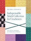 Melissa Leapman's Indispensable Stitch Collection for Crocheters: 200 Stitch Patterns in Words and Symbols by Melissa Leapman (Paperback, 2016)