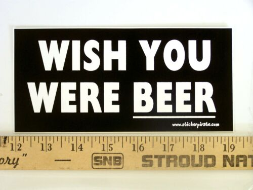Wish You Were Beer Magnetic Bumper Sticker * Magnet