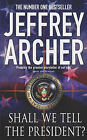 Shall We Tell the President by Jeffrey Archer (Paperback, 2003)