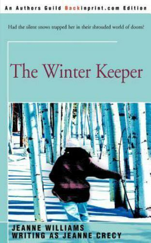 The Winter Keeper by Jeanne Crecy (2001, Paperback)