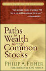 Paths to Wealth Through Common Stocks by Philip A. Fisher (Paperback, 2007)