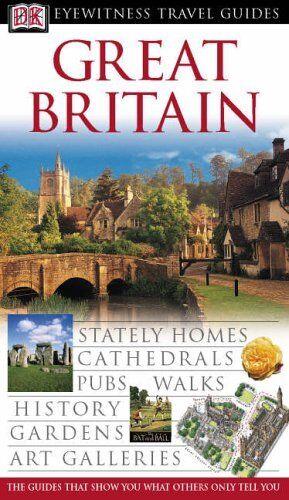 Great Britain (DK Eyewitness Travel Guide),Michael Leapman, Mary Scott, Hilary