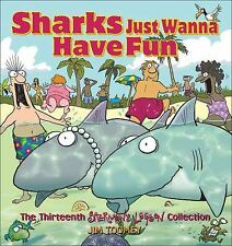 Sharks Just Wanna Have Fun : The Thirteenth Sherman's Lagoon Collection by...