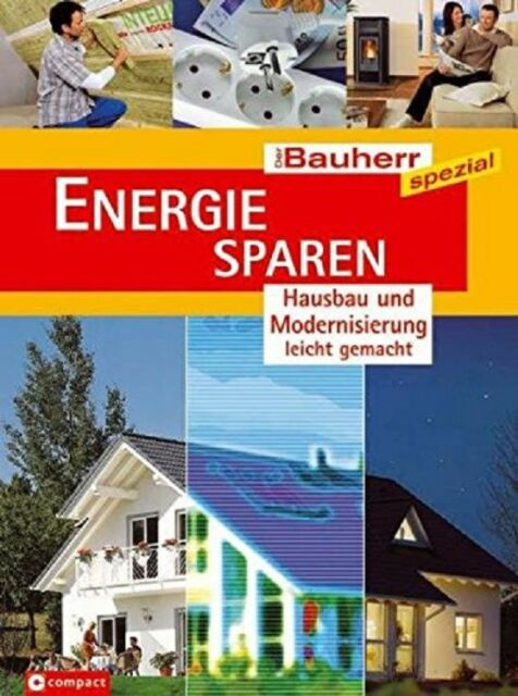 Energie sparen - Hausbau und Modernisierung leicht gemacht (Der Bauherr spezial)
