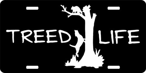 Coon Hunting Dog Animal Treed Life Vanity Auto Car /& Truck Tag License Plate