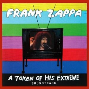 Frank-Zappa-A-Token-Of-His-Extreme-New-CD