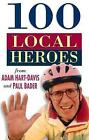 100 Local Heroes by Adam Hart-Davis (Paperback, 1999)