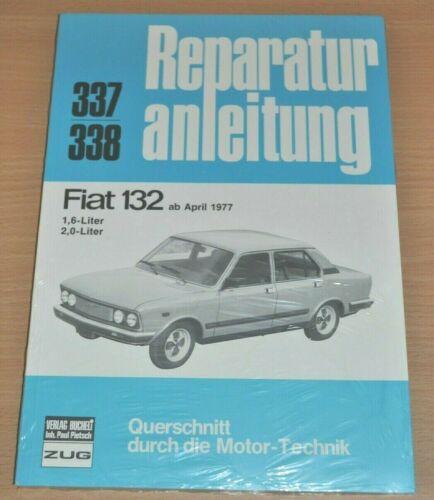 FIAT 132 1,6l 2,0l ab 4//1977 Motor Bremsen Kupplung Reparaturanleitung B337